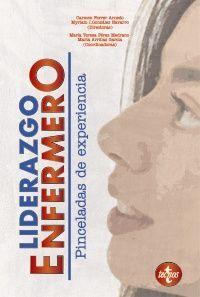 LIDERAZGO ENFERMERO. PINCELADAS DE EXPERIENCIA
