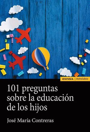 101 PREGUNTAS SOBRE EDUCACIÓN DE LOS HIJOS