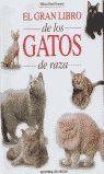 EL GRAN LIBRO DE LOS GATOS DE RAZA