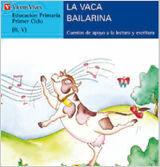 LA VACA BAILARINA (SERIE AZUL, EDUCACIÓN PRIMARIA PRIMER CICLO)