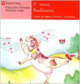 A VACA BAILARINA. LECTURA. PRIMEIRO CICLO.