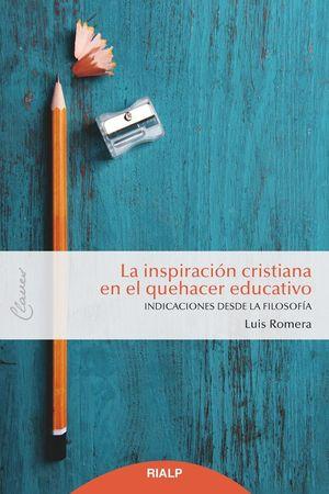 LA INSPIRACIÓN CRISTIANA EN EL QUEHACER EDUCATIVO