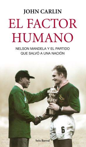 EL FACTOR HUMANO NELSON MANDELA Y EL PARTIDO QUE SALVO A UNA NACION