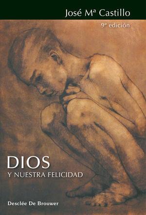 DIOS Y NUESTRA FELICIDAD
