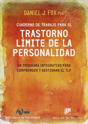 CUADERNO DE TRABAJO PARA EL TRASTORNO LÍMITE DE LA PERSONALIDAD. UN PROGRAMA INT