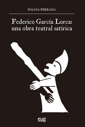FEDERICO GARCÍA LORCA: UNA OBRA TEATRAL SATIRICA