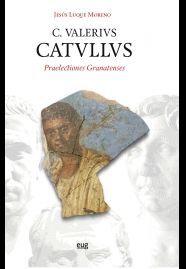 C. VALERIVS. CATVLLVS: PRAELECTIONES GRANATENSES