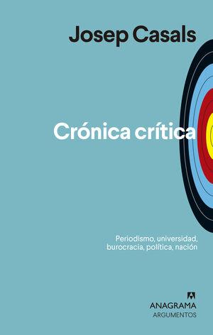 CRÓNICA CRÍTICA. PERIODISMO, UNIVERSIDAD, BUROCRACIA, POLITICA, NACION