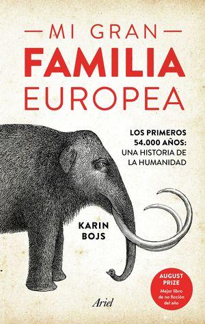 MI GRAN FAMILIA EUROPEA LOS PRIMEROS 54.000 AÑOS UNA HISTORIA DE LA HU