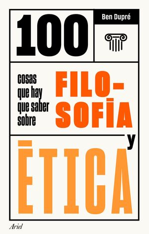 100 COSAS QUE HAY QUE SABER SOBRE FILOSOF¡A Y ÉTICA