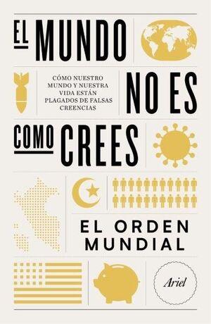 EL MUNDO NO ES COMO CREES. EL ORDEN MUNDIAL