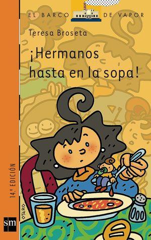 HERMANOS HASTA EN LA SOPA