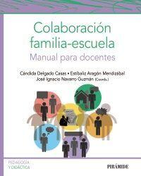COLABORACIÓN FAMILIA - ESCUELA. MANUAL PARA DOCENTES