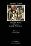 PÁJARO PINTO; LUNA DE COPAS