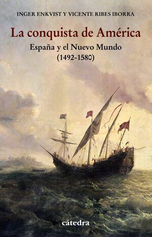 LA CONQUISTA DE AMÉRICA : ESPAÑA Y EL NUEVO MUNDO (1492-1580)
