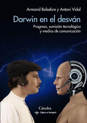DARWIN EN EL DESVÁN : PROGRESO, SUMISIÓN TECNOLÓGICA Y MEDIOS DE COMUNICACIÓN