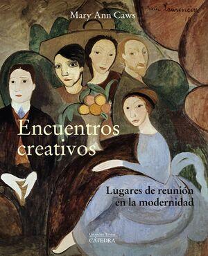 ENCUENTROS CREATIVOS. LUGARES DE REUNIÓN EN LA MODERNIDAD