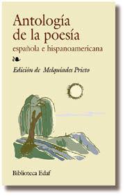 ANTOLOGÍA DE LA POESÍA ESPAÑOLA E HISPANOAMERICANA