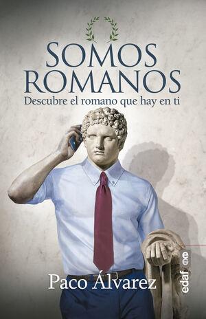 SOMOS ROMANOS DESCUBRE EL ROMANO QUE HAY EN TI