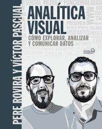 ANALÍTICA VISUAL. COMO EXPLORAR, ANALIZAR Y COMUNICAR DATOS