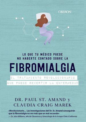 FIBROMIALGIA. LO QUE LOS MÉDICOS CALLAN