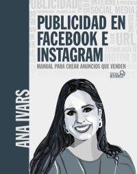 PUBLICIDAD EN FACEBOOK E INSTAGRAM. MANUAL PARA CREAR ANUNCIOS QU