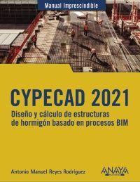 CYPECAD 2021. DISEÑO Y CÁLCULO DE ESTRUCTURAS DE HORMIGÓN BASADOS