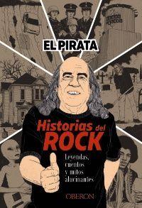 HISTORIAS DEL ROCK. LEYENDAS, CUENTOS Y MITOS ALUCINANTES