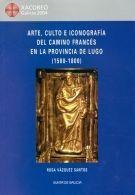 ARTE, CULTO E ICONOGRAFIA DEL CAMINO FRANCES EN LA PROVINCIA DE LUGO