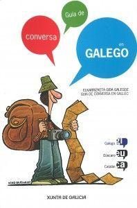 GUIA DE CONVERSA EN GALEGO. EUSCARO, CATALAN, GALEGO