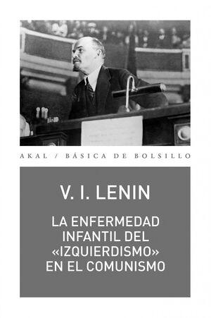 LA ENFERMEDAD INFANTIL DEL «IZQUIERDISMO» EN EL COMUNISMO