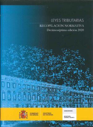 LEYES TRIBUTARIAS. RECOPILACIÓN NORMATIVA. DECIMOSÉPTIMA EDICIÓN 2020