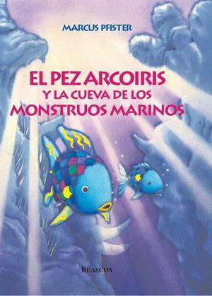 PEZ ARCOIRIS Y LA CUEVA DE LOS MONST, EL