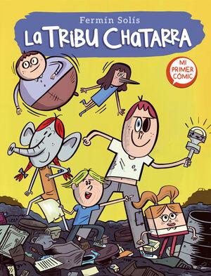 LA TRIBU CHATARRA (LA TRIBU CHATARRA, 1)