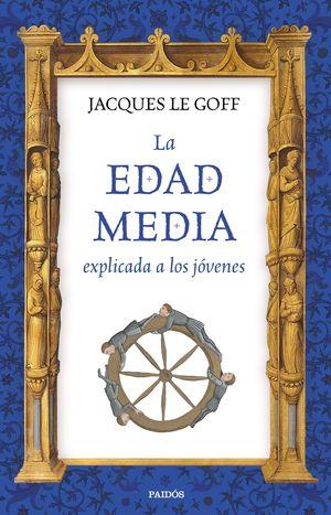 LA EDAD MEDIA EXPLICADA A LOS JÓVENES