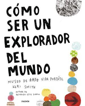 COMO SER UN EXPLORADOR DEL MUNDO. MUSEO DE ARTE (VIDA) PORTATIL