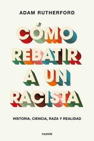 CÓMO REBATIR A UN RACISTA