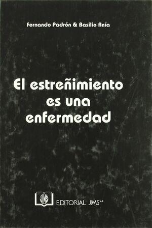 CONSTIPATION IS A DISEASE - EL ESTREÑIMIENTO ES UNA ENFERMEDAD