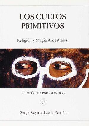 LOS CULTOS PRIMITIVOS