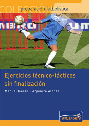 EJERCICIOS TÉCNICO-TÁCTICOS SIN FINALIZACIÓN