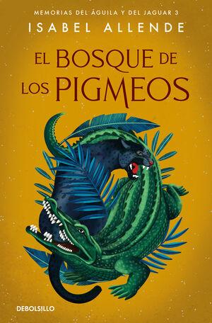 EL BOSQUE DE LOS PIGMEOS (MEMORIAS DEL AGUILA Y DEL JAGUAR, 3)