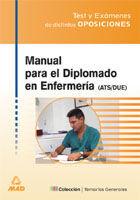 MANUAL PARA EL DIPLOMADO EN ENFERMERIA (ATS/DUE). TEST Y EXAMENES DE DISTINTAS O