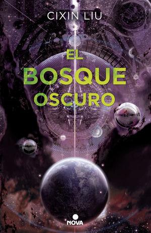 EL BOSQUE OSCURO (TRILOGÍA DE LOS TRES CUERPOS 2)