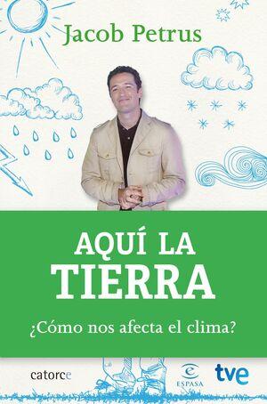 AQUI LA TIERRA ¿ COMO NOS AFECTA EL CLIMA?