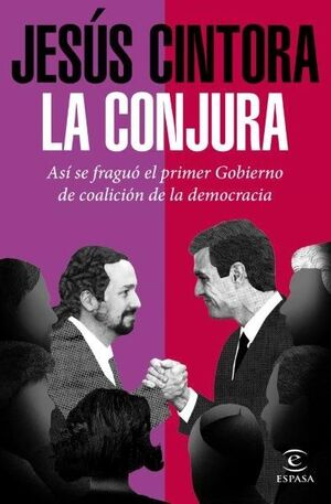 LA CONJURA. ASI SE FRAGUÓ EL PRIMER GOBIERNO DE COALICION DE LA DEMOCRACIA