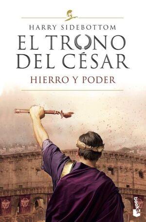 EL TRONO DEL CÉSAR. HIERRO Y PODER