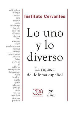 LO UNO Y LO DIVERSO : LA RIQUEZA DEL IDIOMA ESPAÑOL
