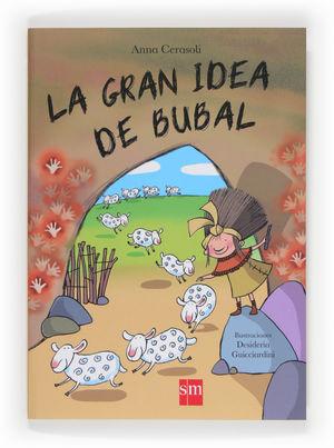 LA GRAN IDEA DE BUBAL  (+6 AÑOS)