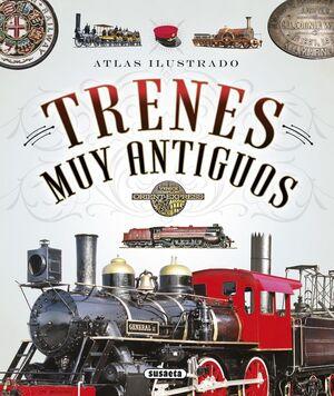 TRENES MUY ANTIGUOS -ATLAS ILUSTRADO-