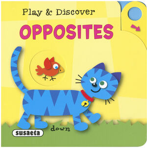OPPOSITES. PLAY AND DISCOVER